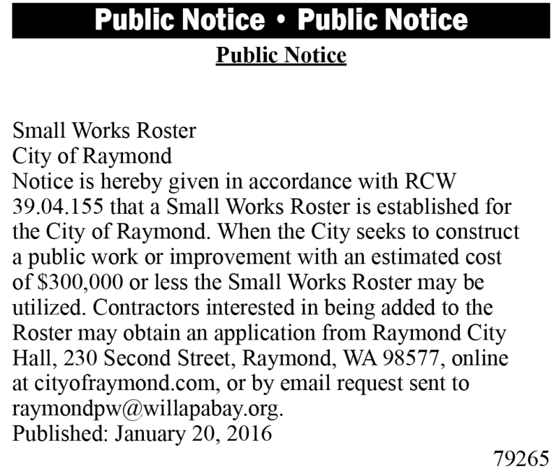 LEGAL 79265: CITY OF RAYMOND SMALL WORKS ROSTER